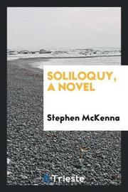 Soliloquy, a Novel by Stephen McKenna
