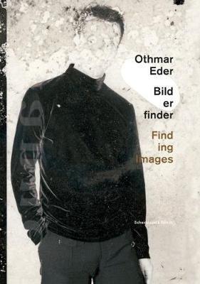 Othmar Eder - Finding Images image