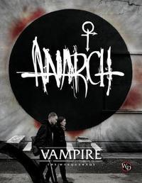 Vampire: The Masquerade - Anarch Source-Book