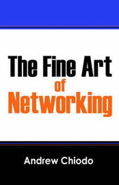 The Fine Art of Networking by Andrew Chiodo image