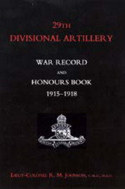 29th Divisional Artillery War Record and Honours Book 1915-1918 by R.M. Johnson image