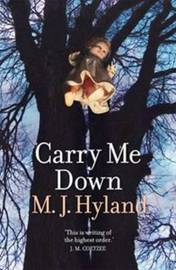 Carry Me Down by M J Hyland image