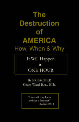 The Destruction of America by Preacher Grant Ward image