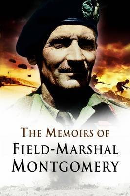 The Memoirs of Field Marshal Montgomery by Bernard Law Montgomery of Alamein image