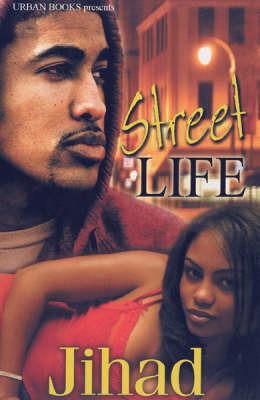 Street Life by Jihad