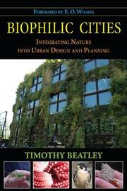 Biophilic Cities by Timothy Beatley