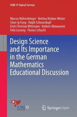 Design Science and Its Importance in the German Mathematics Educational Discussion by Erich Christian Wittmann
