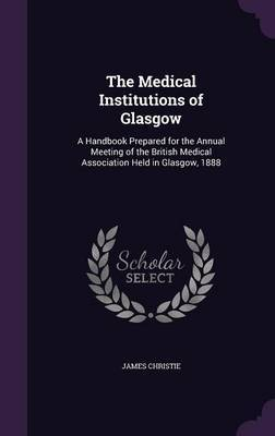 The Medical Institutions of Glasgow by James Christie image