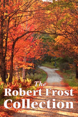 The Robert Frost Collection by Robert Frost