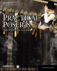 Practical Poser X: The Official Guide by William Chamberlin