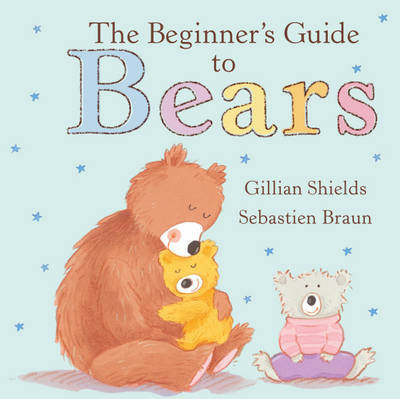 The Beginner's Guide to Teddy Bears by Sue Mongredien image