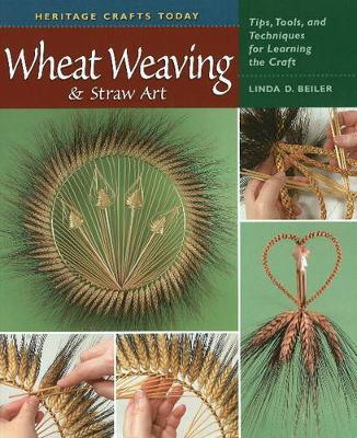 Wheat Weaving and Straw Art by Linda D. Beiler