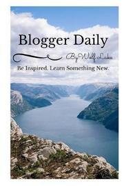 Blogger Daily by Wolf Lake - Carol Beadle