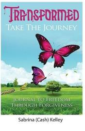 Transformed Take the Journey by Sabrina Kelley