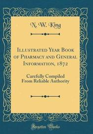 Illustrated Year Book of Pharmacy and General Information, 1872 by N W King image