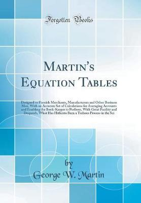 Martin's Equation Tables by George W. Martin