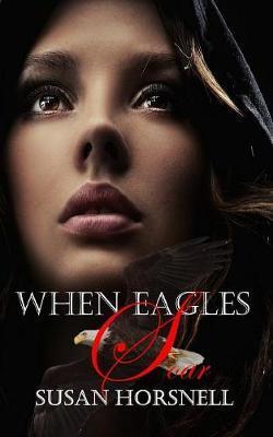 When Eagles Soar by Susan Horsnell