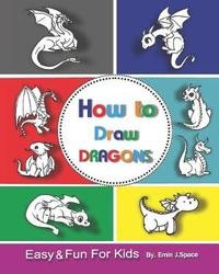 How to Draw Dragons for Kids by Emin J Space