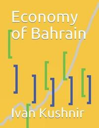 Economy of Bahrain by Ivan Kushnir