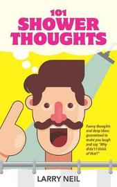 101 Shower Thoughts by Larry Neil