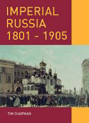 Imperial Russia, 1801-1905 by Tim Chapman image