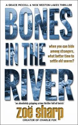 Bones In The River by Zoe Sharp