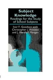 Subject Knowledge by Ivor F. Goodson