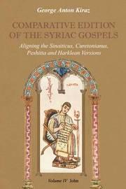 Comparative Edition of the Syriac Gospels: v. 4 by George Anton Kiraz
