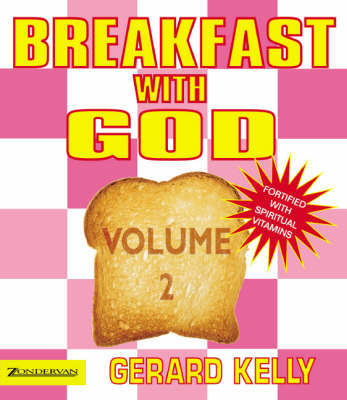 Breakfast with God - Volume 2 by Gerard Kelly
