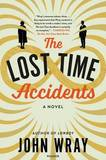 The Lost Time Accidents by John Wray