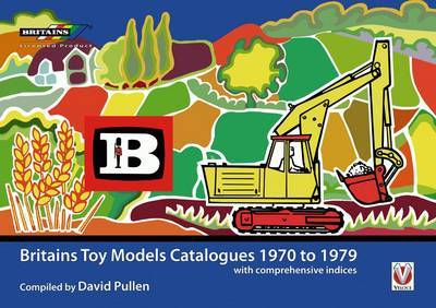 Britains Toy Model Catalogues 1970-1979 by David Pullen