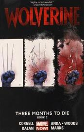 Wolverine: Three Months To Die Book 2 by Paul Cornell image