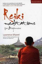 Reiki Meditations for Beginners by Lawrence Ellyard