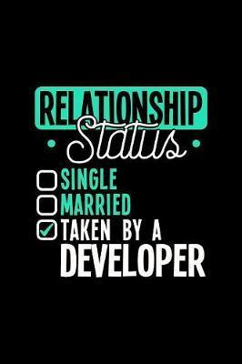Relationship Status Taken by a Developer by Dennex Publishing