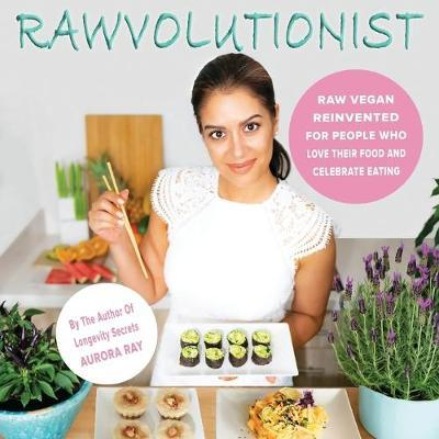 Rawvolutionist by Aurora Ray