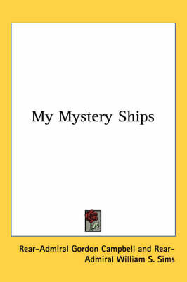 My Mystery Ships by Rear-Admiral Gordon Campbell image