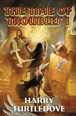 The Time of Troubles: Bk. 1 by Harry Turtledove image