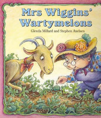 Mrs. Wiggins' Wartymelons by Glenda Millard image