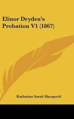 Elinor Dryden's Probation V1 (1867) by Katharine Sarah Macquoid image