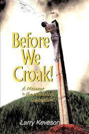 Before We Croak! by Larry Keveson image