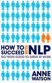 How to Succeed with NLP by Anne Watson image
