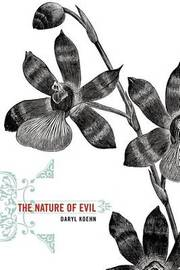 The Nature of Evil by Daryl Koehn