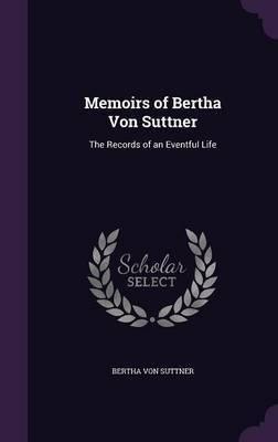 Memoirs of Bertha Von Suttner by Bertha Von Suttner image