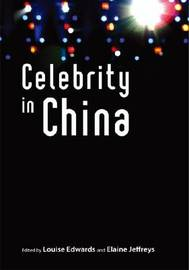 Celebrity in China by Louise Edwards image