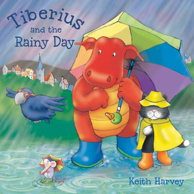 Tiberius and the Rainy Day by Keith Harvey image