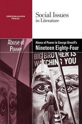 The Abuse of Power in George Orwell's Nineteen Eighty-Four