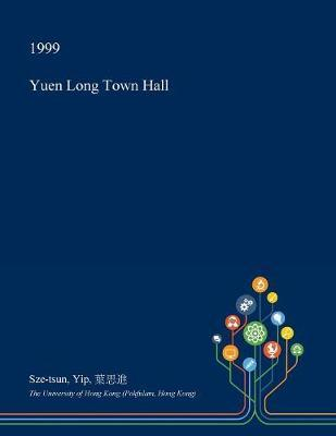 Yuen Long Town Hall by Sze-Tsun Yip