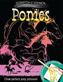 Scratch & Stencil: Ponies by Running Press
