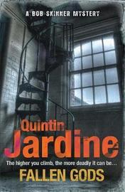 Fallen Gods (Bob Skinner series, Book 13) by Quintin Jardine
