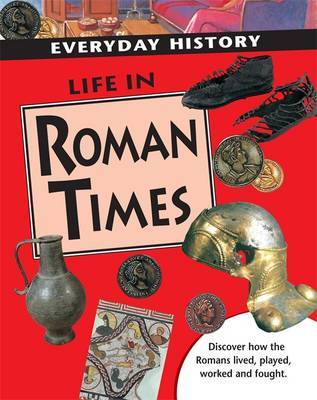 Life in Roman Times by Sarah Ridley image